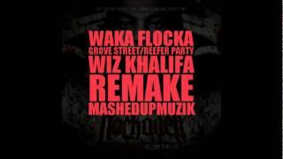 Wiz Khalifa - Reefer Party/Waka Flocka Flame - Grove St. Party (FL Studio Remake) [HD]