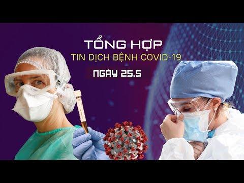 Tổng hợp tin dịch bệnh virus corona tối 25/5: Việt Nam thêm ca bệnh Covid-19, BN91 nhiễm khuẩn