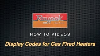 Raypak® Display Codes for Gas Fired Heaters