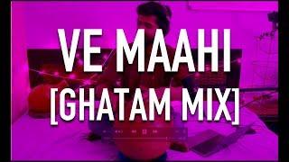 Ve Maahi - Arijit Singh & Asees Kaur [Ghatam Mix]