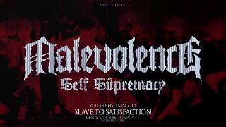 "MALEVOLENCE ""Slave To Satisfaction"" BDHW063"