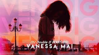 Vanessa Mai - Venedig (Love Is In The Air) (DJ Double D Bootleg)  THE HITMEN STYLE