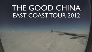 THE GOOD CHINA EAST COAST TOUR 2012