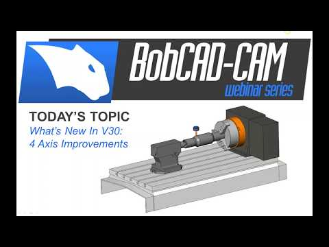 Whats New in V30  4 Axis Improvements - BobCAD CAM Webinar Series