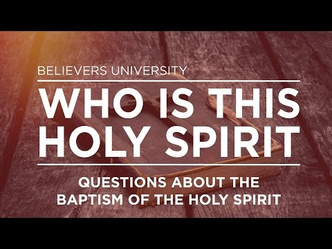 GENE EVANS  Questions About The Baptism  Who Is This Holy Spirit  Believers Church