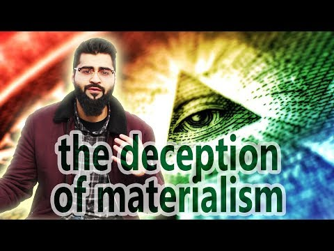 The Deception of Materialism