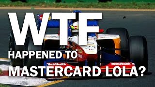 WTF Happened to Mastercard Lola (Worst Formula 1 Team Ever?)