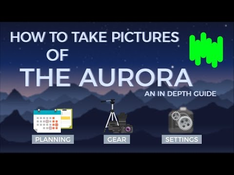 A Complete Guide To Aurora Photography
