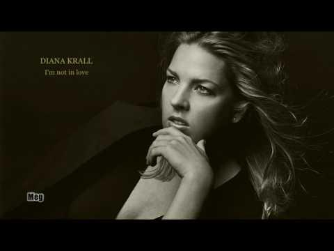 Diana Krall - I'm not in love