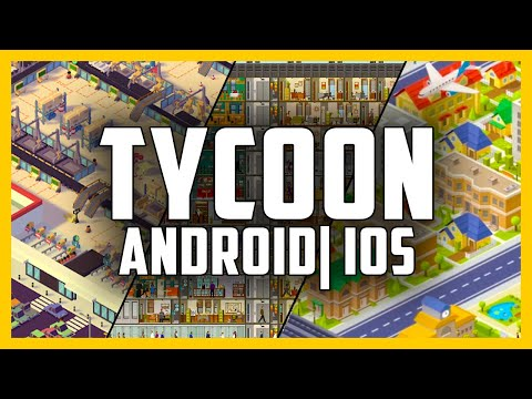 Top 10 Android IOS Tycoon Mobile Simulation Management Games - Best Tycoon Management Mobile Games