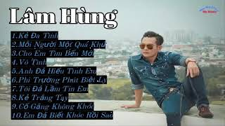 Tổng hợp 10 ca khúc hay nhất của ca sĩ Lâm Hùng