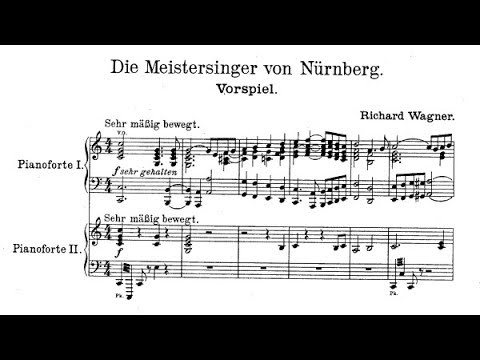 """Die Meistersinger von Nuremberg"" (Prelude) by Richard Wagner, Audio + Two Piano Score"