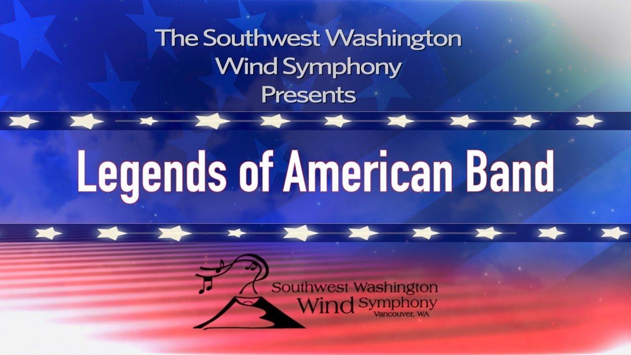 Southwest Washington Wind Symphony: Legends of American Band - YouTube