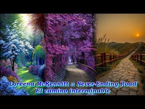 Loreena McKennitt :: Never-Ending Road ♪ ♫ ♥ :: Lyrics En/Es