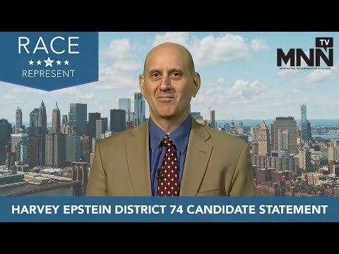 Race To Represent 2018: Harvey Epstein District 74 Candidate Statement