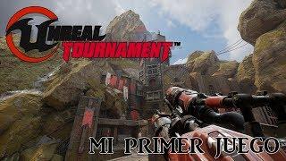 Unreal Tournament - Mi primier juego