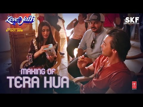 Making Of Tera Hua Video | Loveyatri | Aayush Sharma | Warina Hussain | Atif Aslam Tanishk Bagchi