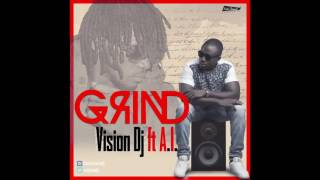 Vision Dj - Grind Ft A.I. (Prod. by Kuvie) Dirty Version