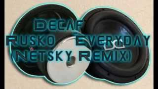 DECAF - Rusko-Everyday (Netsky Remix)