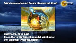 Jesus, Maria, die Gnostiker und die Archonten - PRAVDA TV 20.12.2018