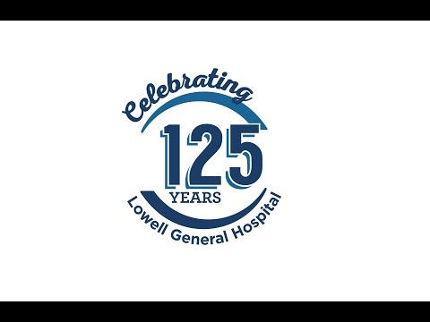 Lowell General and You - Celebrating 125 Years