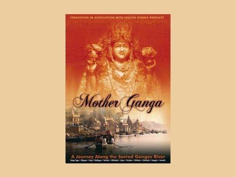 Мать Ганга. Фильм Шрилы Бхактивайбхавы Свами