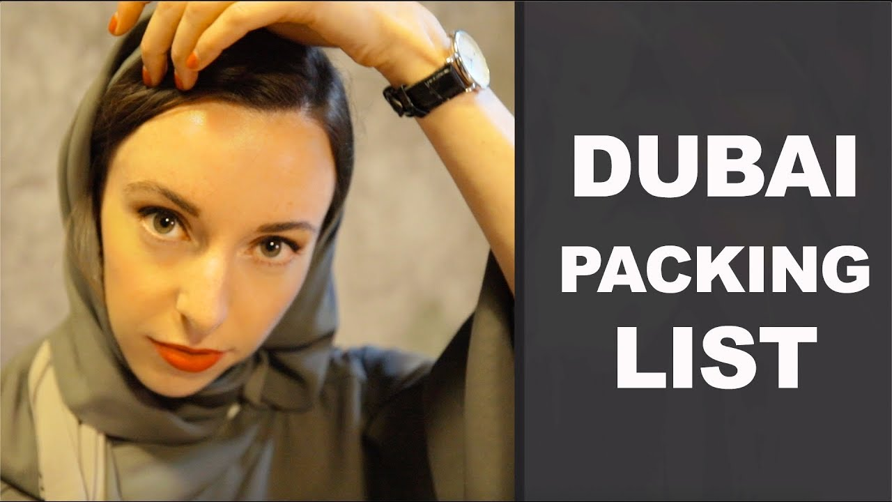 What To And Not To Wear In Dubai Packing List Tips Youtube