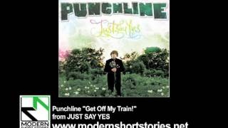 Watch Punchline Get Off My Train video