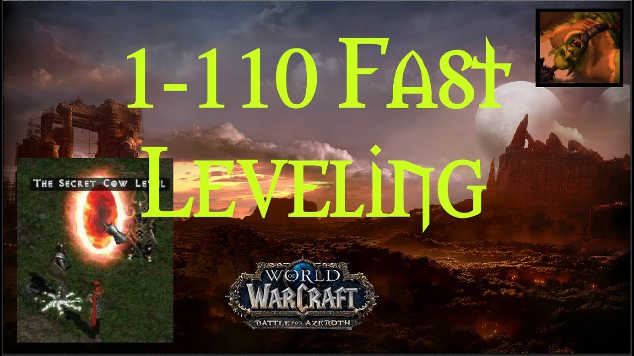 Wow 7 3 5 Power Leveling What Methods Dungeons To Run For Each Level Bracket Between 1 110 Youtube