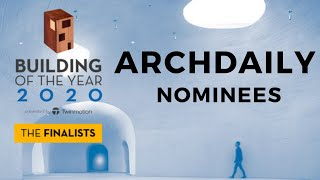 Archdaily Building Of The Year 2020 Awards | Five Selected Nominees In Each Category