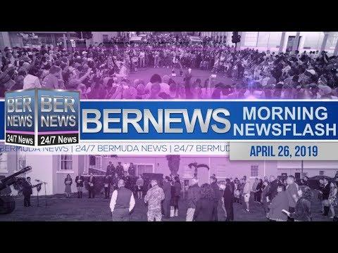 Bernews Newsflash For Friday, April 26, 2019