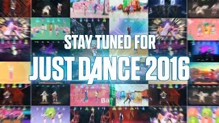 Stay Tuned for Just Dance 2016 | Official Trailer