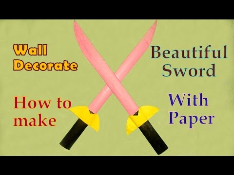 How to make a beautiful Sword with paper| wall decorate| HD video ...
