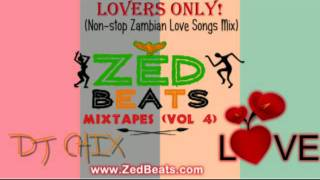 ZedBeats Mixtapes (Vol. 4) - Lovers Only! (non-stop Zambian Love Songs Mix)