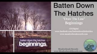 Batten Down The Hatches - Draw The Line