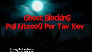 Ghost Blocking Poj Ntxoog Pw Tav Kev