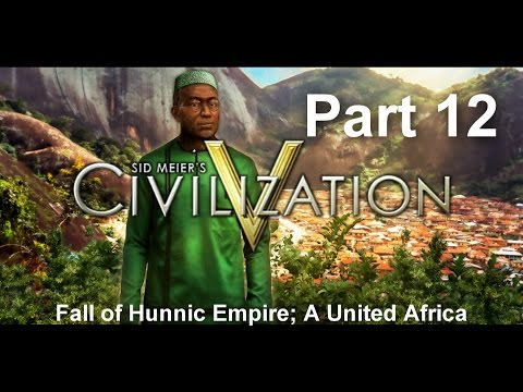 Fall of Hunnic Empire; A United Africa | Civilization V Giant Earth Map Gameplay Part 12