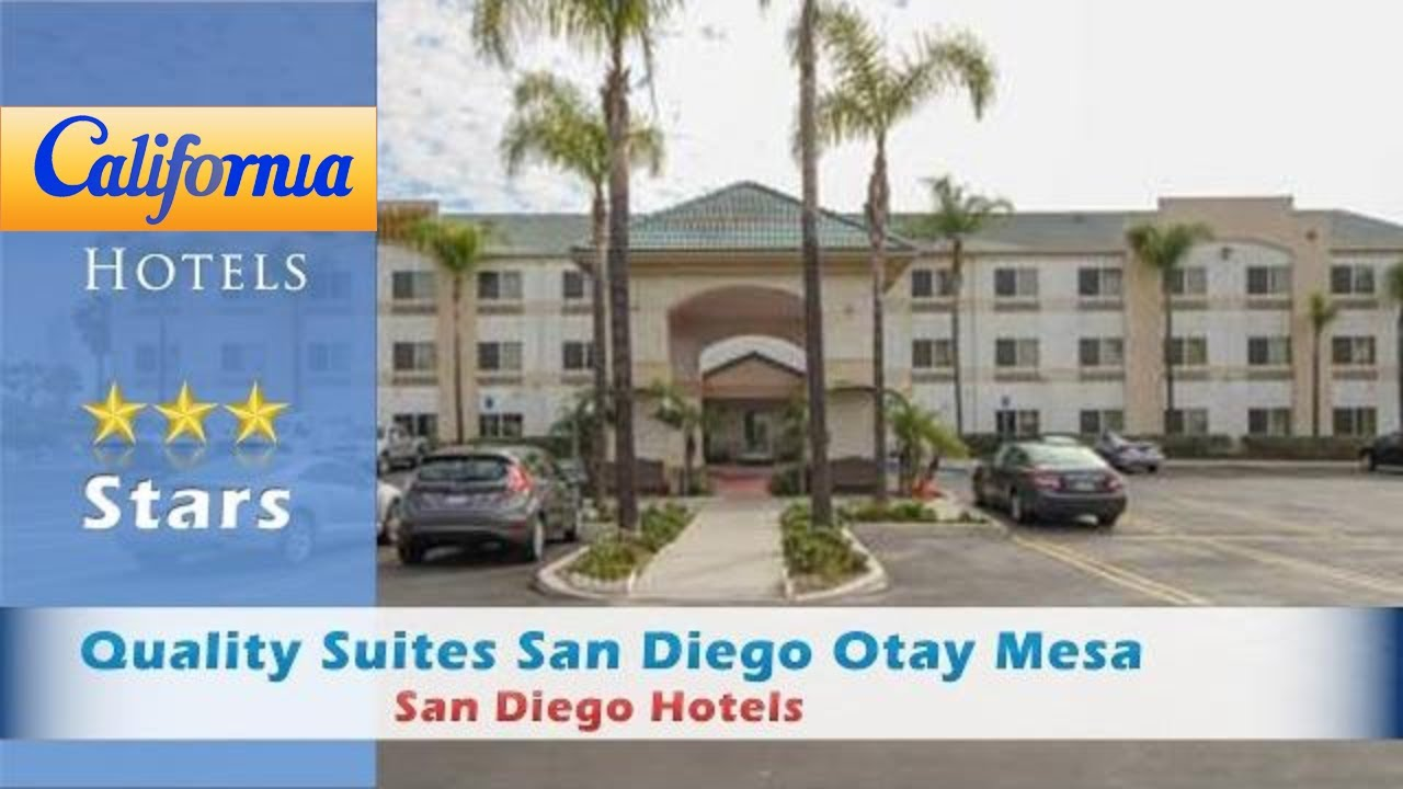 Quality Suites San Go Otay Mesa Hotels California