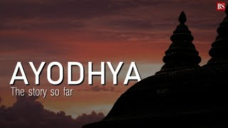 Ayodhya: The story so far