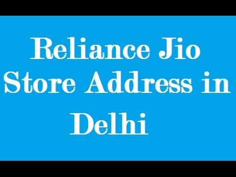 Jio Store in Delhi - Reliance Jio 4G