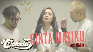 COKELAT - CINTA MATIKU Ost. NADIN - Official Lyrics Video Mp3