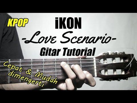 (Gitar Tutorial) IKON - Love Scenario | Cepat & Mudah Dimengerti Untuk Pemula