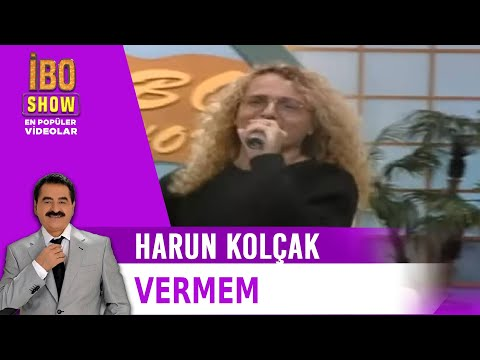 Harun Kolçak - Vermem - İbo Show