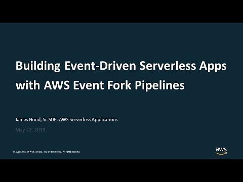 Building Event-Driven Serverless Apps with AWS Event Fork Pipelines - AWS  Online Tech Talks