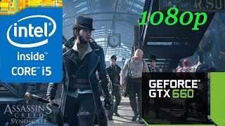 Assassin s Creed Syndicate i5 3570 GTX 660 1080p