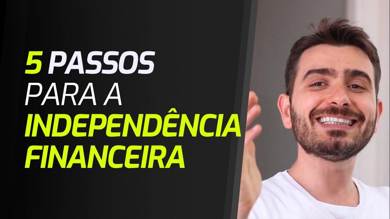 5 Passos para a Independência Financeira