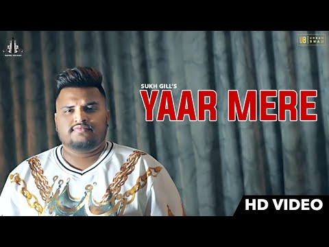 yaar-mere-|-sukh-gill-|-urban-bhau-|-new-punjabi-songs-|-latest-punjabi-songs-2018