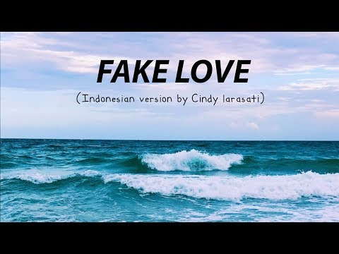 BTS 방탄소년단 'FAKE LOVE' Indonesian Ver. (Cover By Cindy Larasati)