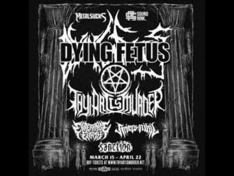 Dying Fetus + Thy Art Is Murder + Enterprise Earth, Rivers Of Nihil and Sanction tour!
