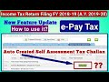 e-PAY TAX || NEW ITR Filing Update AY 2018-19 || INCOME TAX RETURN NEW FEATURE AUTO CREATED CHALLAN